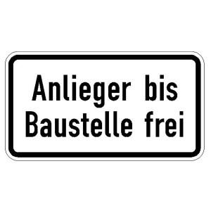 Verkehrszeichen (1028-32) -Zusatzzeichen  StVO Anlieger bis Baustelle frei