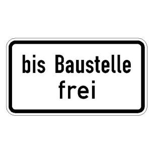 Verkehrszeichen (1028-31) -Zusatzzeichen   bis Baustelle frei